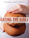 Eating the Bible: Modern Recipes with Biblical Reflections to Nourish Your Body and Soul