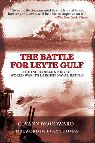 The Battle for Leyte Gulf by C. Vann Woodward