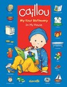 Caillou: In My House: My First Dictionary