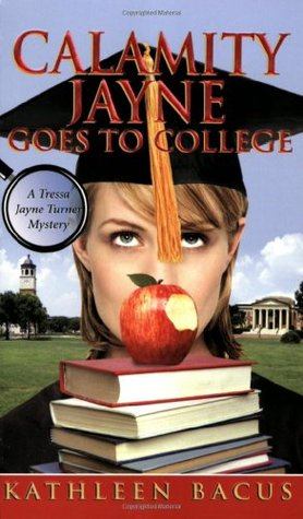 Calamity Jayne Goes to College by Kathleen Bacus