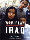 War Plan Iraq: Ten Reasons Against War with Iraq
