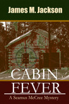 Cabin Fever by James M. Jackson