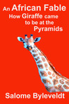 An African Fable: How Giraffe came to be at the Pyramids (Book #1)