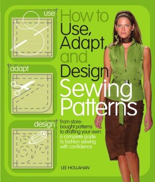 How to Use, Adapt and Design Sewing Patterns