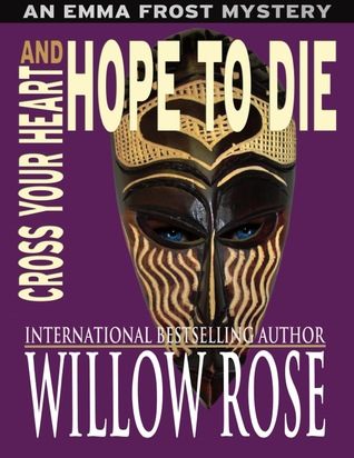 Cross Your Heart and Hope to Die (Emma Frost#4)