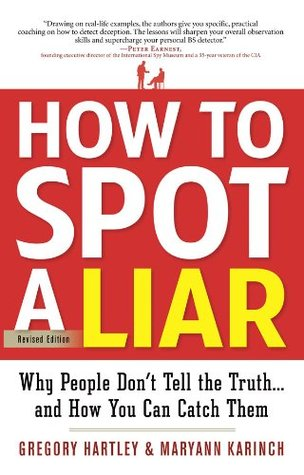 How to Spot a Liar, Revised Edition: Why People Don't Tell the Truth--and How You Can Catch Them