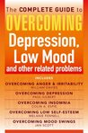 The Complete Guide to Overcoming Depression, Low Mood and other related problems
