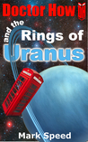 Doctor How and the Rings of Uranus (Doctor How, #0.2)