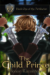 The Child Prince (The Artifactor #1)