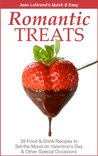 Romantic Treats - 39 Food & Drink Recipes to Set the Mood on Valentine's Day & Other Special Occasions