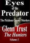Eyes of the Predator: The Pickham County Murders