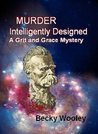 Murder Intelligently Designed (Grit and Grace Mysteries)