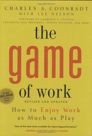 Game of Work, The by Charles Coonradt