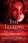 The Testing (Third Soul, #1)