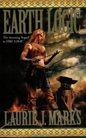 Earth Logic by Laurie J. Marks