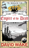 The Derring-Do Club and the Empire of the Dead (The Derring-Do Club, #1)
