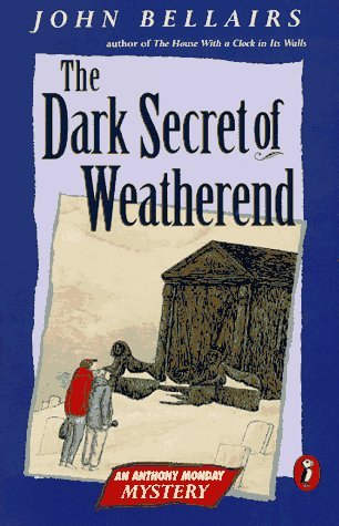 The Dark Secret of Weatherend by John Bellairs