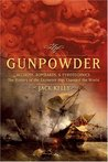 Gunpowder: Alchemy, Bombards, and Pyrotechnics: The History of the Explosive That Changed the World