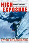 High Exposure: An Enduring Passion for Everest and Unforgiving Places