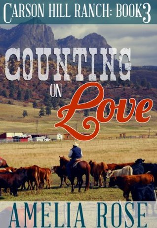 Counting on Love (Carson Hill Ranch #3)