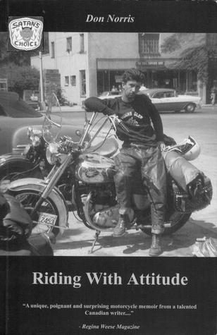 Riding With Attitude: A Journey Through Life on a Motorcycle