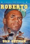 Roberto & Me (A Baseball Card Adventure, #9)