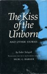 The Kiss of the Unborn and Other Stories