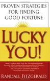Lucky You! Proven Strategies for Finding Good Fortune