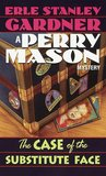 The Case of the Substitute Face (Perry Mason Mystery)