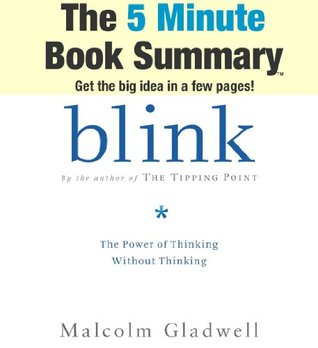 blink the power of thinking without thinking essay Blink: the power of thinking without thinking based on blink: the power of thinking without thinking, malcolm gladwell, little brown and co, ny and boston, 2005.