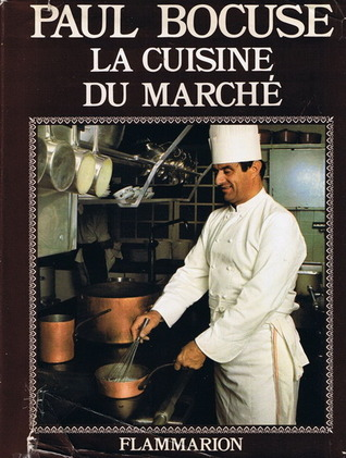 La cuisine du march en hommage alfred gu rot by paul bocuse reviews discussion bookclubs - Cuisine du marche cavaillon ...