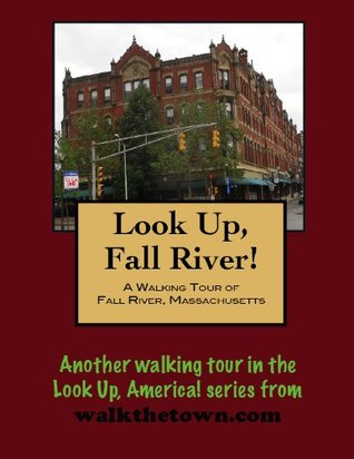 A Walking Tour of Fall River, Massachusetts (Look Up, America!)
