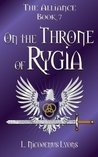 On the Throne of Rygia (The Alliance, Book 7)
