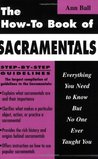 The How-To Book of Sacramentals: Everything You Need to Know But No One Ever Taught You