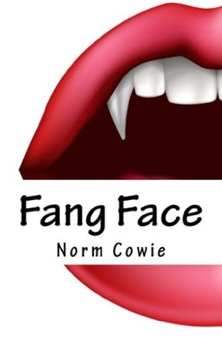 Fang Face: as if being a teenager doesn't suck enough