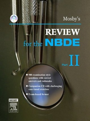 Mosby's Review for the NBDE Part II: Pt. 2 (Mosby's Review for the Nbde: Part 2 (National Board Dental Examination))