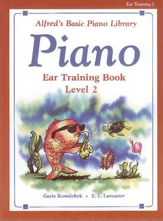 Alfred's Basic Piano Course Ear Training, Bk 2 (Alfred's Basic Piano Library)