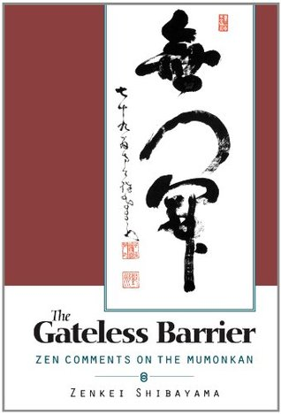 Gateless Barrier: Zen Comments on the Mumonkan