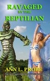 Ravaged by the Reptilian (The Alien Sex Chronicles)