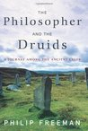The Philosopher and the Druids: A Journey Among the Ancient Celts