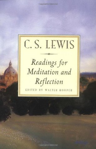 Readings for Meditation and Reflection by C.S. Lewis