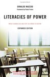 Literacies of Power: What Americans Are Not Allowed to Know With New Commentary by Shirley Steinberg, Joe Kincheloe, and Peter McLaren