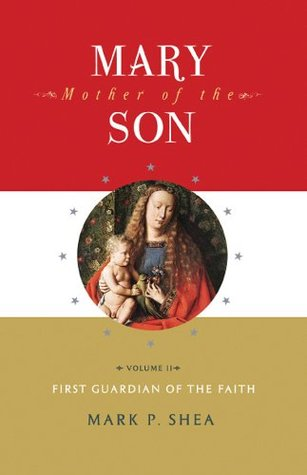 Mary, Mother of the Son, Volume II: First Guardian of the Faith