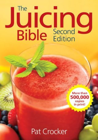 The Juicing Bible: Second Edition