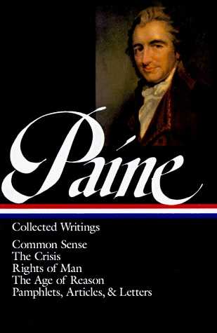 Collected Writings: Common Sense/The Crisis/Rights of Man/The Age of Reason/Pamphlets/Articles & Letters