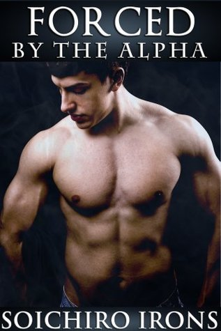 Forced by the Alpha (Reluctant Gay Werewolves)