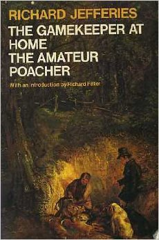 The Gamekeeper At Home & The Amateur Poacher by Richard Jefferies
