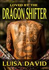 Loved By The Dragon Shifter (A BBW Paranormal Romance)