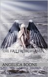 The Fall from Heaven (My Angel is on Vacation, #1)