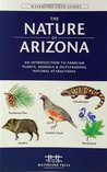 The Nature of Arizona: An Introduction to Familiar Plants, Animals & Outstanding Natural Attractions